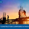 Top 10 Construction Companies in Pakistan