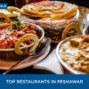 Top 5 Best Restaurants in Peshawar in 2021