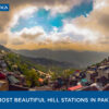 10 Most Beautiful Hill Stations in Pakistan