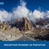 Top 13 Highest Mountain Ranges in Pakistan