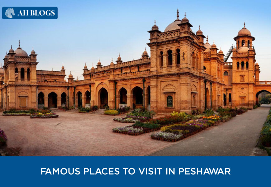 Famous Places to visit in Peshawar
