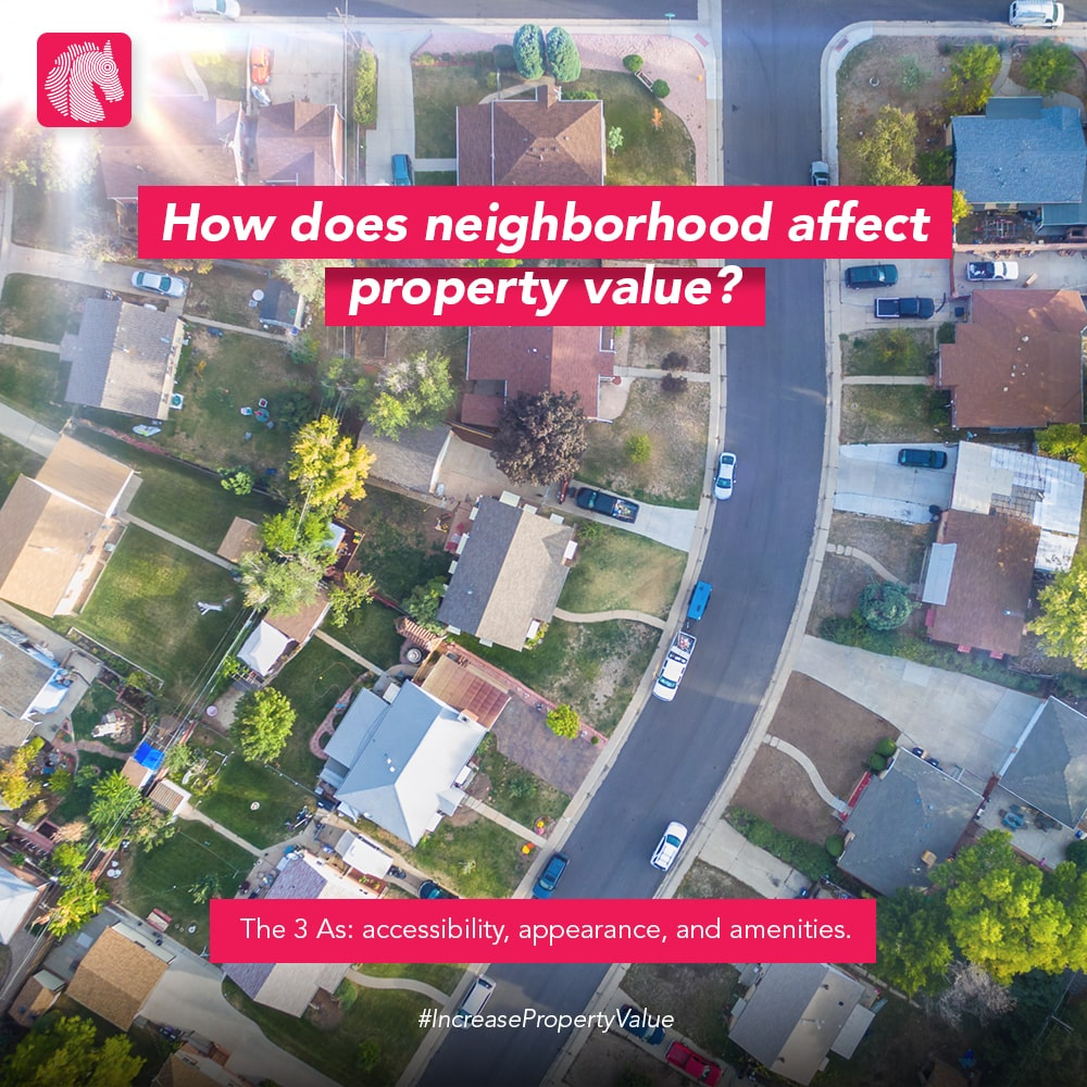 how does neighborhood affect property value