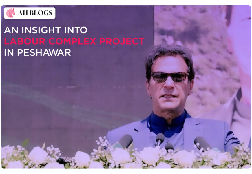 An insight into Labour Complex Project in Peshawar