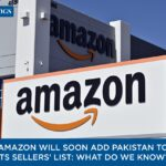 Amazon will soon add Pakistan to its sellers' list: What do we know?