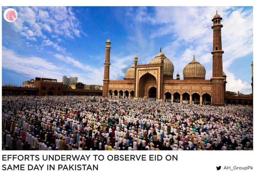 Efforts underway to observe Eid on same day in Pakistan