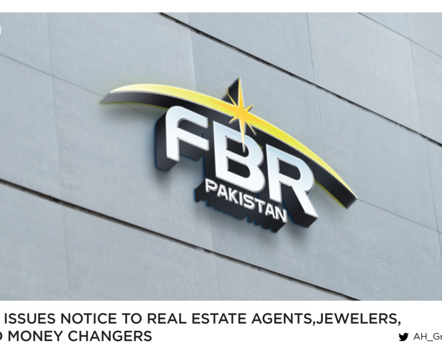 FBR issues notice to real estate agents, jewelers, and money changers