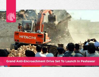 Grand anti-encroachment drive set to launch in Peshawar