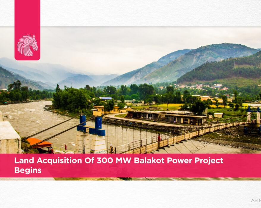 Land Acquisition of 300 MW Balakot power project begins