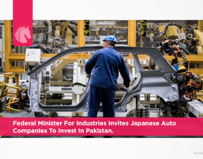 Federal Minister for Industries invites Japanese auto companies to invest in Pakistan